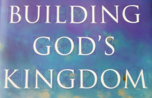 """""""Building God's Kingdom"""" pushes the reader to re-examine the origin of ideas widely held within 21st American Christian conservatism."""